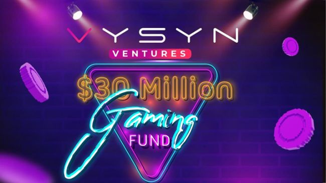 VYSYN Ventures Launches $30 Million Gaming Fund