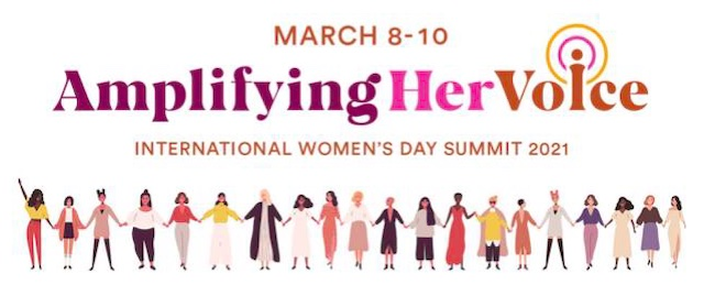 International Women's Day Summit 2021: Amplifying Her Voice