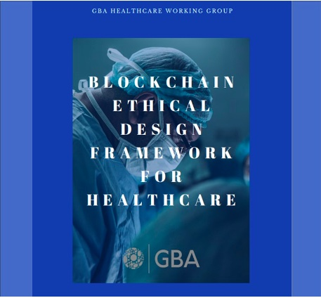 GBA Healthcare Working Group Releases White Paper as First Asset in Blockchain Ethical Design Framework for Healthcare