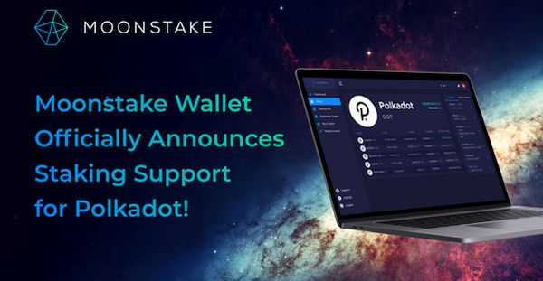 Moonstake Wallet Officially Announces Staking Support for Polkadot (DOT)