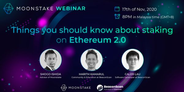 """Moonstake Joint Webinar: """"Things you should know about staking on Ethereum 2.0"""""""