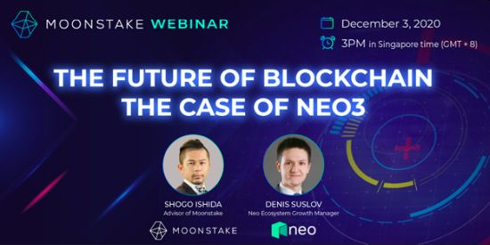 "Moonstake Collaboration Webinar: ""The future of blockchain: the case of Neo3"""