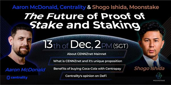 """Moonstake Collaboration Webinar with Aaron McDonald, CEO of Centrality: """"The Future of Proof of Stake and Staking"""""""