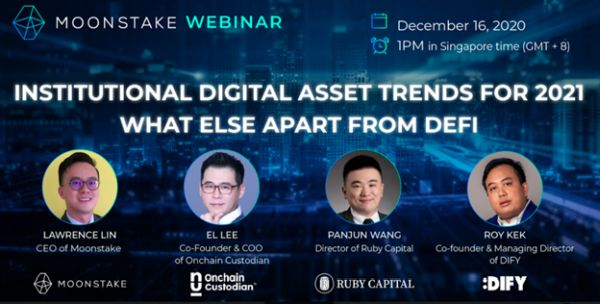 "Moonstake Collaboration Webinar: ""Institutional Digital Asset Trends for 2021 - What else apart from DeFi?"""