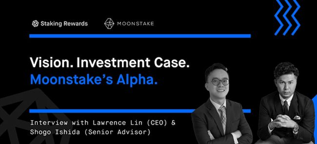 Moonstake's CEO, Lawrence Lin and Senior Advisor, Shogo Ishida Interviewed by Staking Rewards on Staking and DeFi