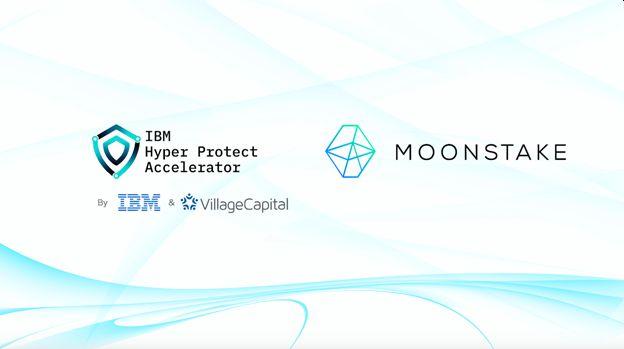 MoonstakeがIBMのスタートアップインキュベータープログラム『Hyper Protect Accelerator』に選出