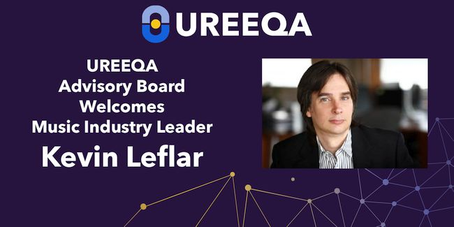 UREEQA Advisory Board Welcomes Music Industry Leader Kevin Leflar