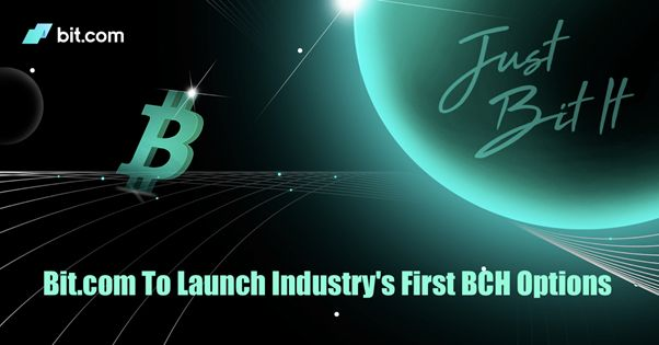 Bit.com to Launch Industry's First BCH Options