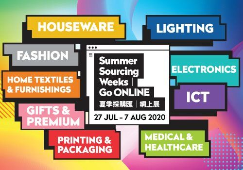 Summer Sourcing Weeks | Go Online will feature a wide range of products including lighting, electronics, ICT, medical and healthcare items, houseware, home textiles and furnishings, fashion, gifts and premiums, printing and packaging and more, enabling companies to continue to explore cross-industry business opportunities. See https://ssw.hktdc.com.