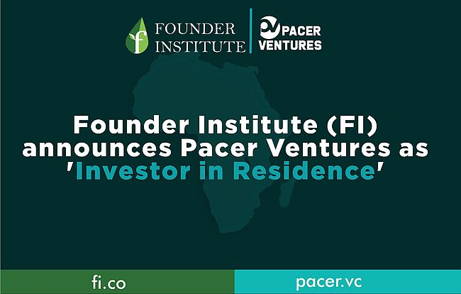 Founder Institute (FI) announces Pacer Ventures as Investor in Residence for its African Accelerators
