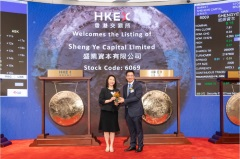 Sheng Ye Capital Limited Transfers Listing to and Commences Trading on Main Board of HKEX